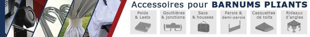Accessoires pour Barnums Pliants