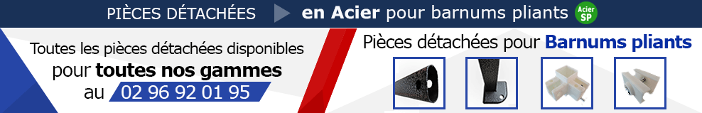 Pièces en Acier - Pour Barnums de la Gamme Acier Semi-Pro